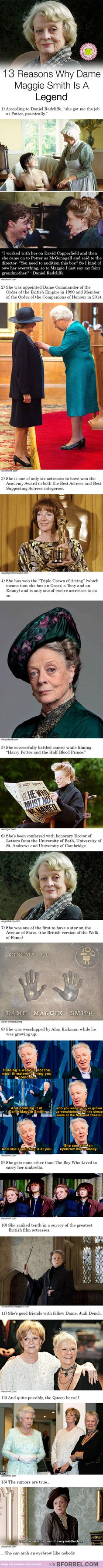 13 Reasons Why Dame Maggie Smith Is A Legend…. I love her. She's one of my favourite actresses ever. On a side note, check out my board for HP actors and actresses off the HP set: The Muggles Behind The Magic!