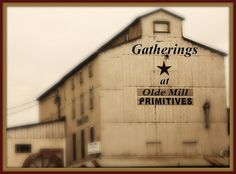 Gatherings at Olde Mill Primitives