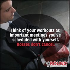 Thank GOODNESS, it's Friday! Time for a break! Forget your workout. Instead ... just go home, kick off your shoes, and spend some quality time with your couch and TV. Even though with 9Round you get a fast, effective full-body work out in ONLY 30 minutes, your workout can wait ... right? WRONG!!! You're a 9Rounder! Think of it this way: Your workouts are important meetings you've scheduled with yourself ... and BOSSES DON'T CANCEL! #TGIFriday #9RoundFarmingtonHills