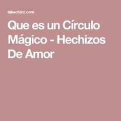 Que es un Círculo Mágico - Hechizos De Amor