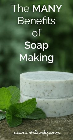 the benefits of soap making - ohlardy.com