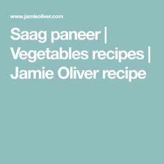 Saag paneer | Vegetables recipes | Jamie Oliver recipe
