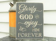 IN STOCK  Glorify God and Enjoy Him Forever by RusticPineDesigns