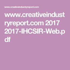 www.creativeindustryreport.com 2017 2017-IHCSIR-Web.pdf