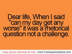 Funny Quotes about challenge of life