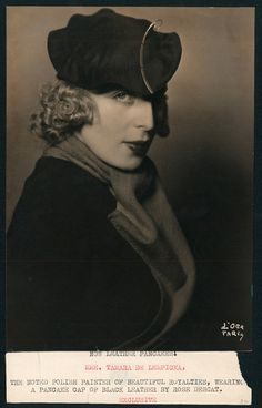 "Tamara de Lempicka, by Madame d'Ora. ""The noted Polish painter...wearing a pancake cap of black leather by Rose Descat""."
