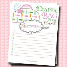 guess what's in the diaper bag??? put 10 or less items in a cute bag, and use the paper or create ur own, and have the mom to be make her list of whatever she would keep in the bag and everybody makes a list then the mom to be calles of her checklist and the person with all or the closest items on their list wins a prize :D mom gets to keep the items for her diaper bag <3