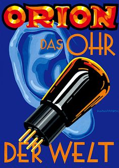 Orion 'The Ear of the World' (Light Bulbs) vintage advertisement Artist: Konopatsch Vintage Advertising Posters, Vintage Advertisements, Vintage Ads, Vintage Posters, Vintage Prints, Radios, Poster Ads, Poster Prints, Lps