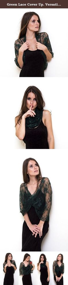 Green Lace Cover Up. Versatile Loop Shawl, Wear As A Shawl, Shrug, Crisscross Or Scarf. Loop shawl made of black floral lace. 4 wearing ways- shawl, crisscross, shrug and scarf. Available in 2 sizes: 'One- size' fits US 6-12, 'Plus- size' fits US 14-20.