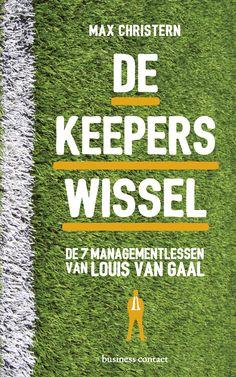 De keeperswissel: wat iedereen kan leren van de aanpak van Louis van Gaal.