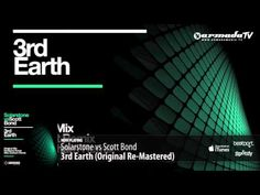 ▶ Solarstone vs Scott Bond - 3rd Earth (Original Re-Mastered)