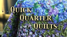 3102: Quick Quarter Quilts by Quilt in a Day. Quilt made quick, Eleanor adds lilies for a new look.