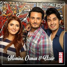 Three Bright Stars in the Isloo Firmament: Momina Mustehsan, Osman Khalid Butt and Uzair Jeswal in 'Once Upon a Time in Hello Pakistan '.