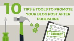 Looking for tips and tools to promote your blog post? I'm sharing here my to do list of 10 things you can do to promote your blog post, after hitting the publish-button.