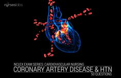 50 Item NCLEX Exam about Coronary Artery Disease and Hypertension