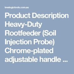 Product Description Heavy-Duty Rootfeeder (Soil Injection Probe)  Chrome-plated adjustable handle and foot plate. Ideal for pressure root feeding from 5 to 20.5 centimetres deep. 2-hole tip included, other optional tips available. 45.72cm and 91.4cm extensions available for ground probing and other placement options. This Roofeeder must be used with the JD9-C Spray Gun  The heavy-duty stainless steel high pressure spray gun is designed for professionals who spray pesticides, herbicides, and…