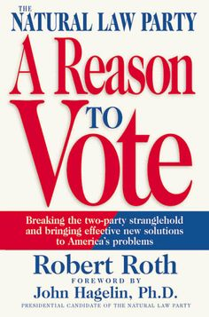 The Natural Law Party: A Reason to Vote: Breaking « Library User Group. Sounds like a good read