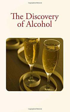 The Discovery of Alcohol by Pierre E. Berthelot https://www.amazon.com/dp/153467540X/ref=cm_sw_r_pi_dp_x_iDo6xbVGM7W82