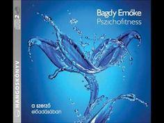 Bagdy Emőke: Pszichofitness - hangoskönyv - YouTube