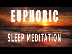Guided meditation euphoric sleep and deep relaxation - YouTube