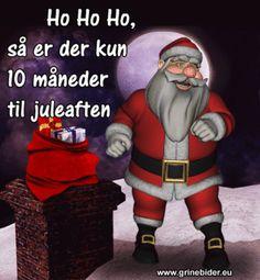 ho ho ho, så er der kun 10 måneder til juleaften.