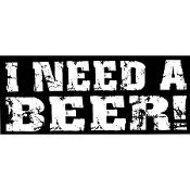 New Custom Screen Printed T-shirt I Need A Beer Humor Small - 4X Blow Out Sale On All Screen Printed T-shirts!! NO MINIMUM ORDER FREE SHIP www.shop.dscreenprintedtshirts.com