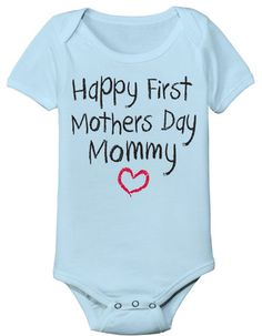 "First Mother's Day Gifts:  ""Happy First Mother's Day, Mommy"" Baby Onesie Bodysuit by Humor Apparel @ Etsy"