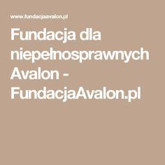 Fundacja dla niepełnosprawnych Avalon - FundacjaAvalon.pl