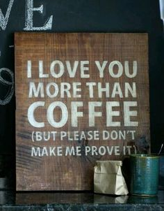 Quotes About Love :    QUOTATION – Image :    Quotes Of the day  – Description  I love you more than coffee (but please don't make me prove it)  Sharing is Power  – Don't forget to share this quote !  - #Love https://hallofquotes.com/2017/08/13/quotes-about-love-i-love-you-more-than-coffee-but-please-dont-make-me-prove-it/
