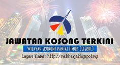 Jawatan Kosong di Wilayah Ekonomi Pantai Timur (ECERDC) - 23 Sept 2016   The East Coast Economic Region Development Council (ECERDC) is a statutory body established to spearhead the execution and implementation of the East Coast Economic Region (ECER) Master Plan. ECERDC plays a lead role in setting the directions policies and strategies for the socio-economic development of ECER by promoting and facilitating investments into the Region.  Jawatan Kosong Terkini 2016diThe East Coast Economic…
