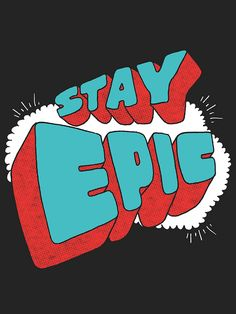 STAY EPIC! by vaughnfender on Flickr.