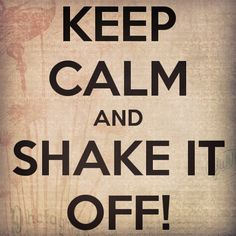 Shake it off and move on...