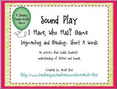 Freebie!  I HAVE, WHO HAS...Segmenting and Blending Short A game.
