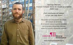Santiago Mazarrassa, MGC9ed, nos relata desde Factoría Cultural sus experiencias del Máster. Profile, Santiago, Management, User Profile