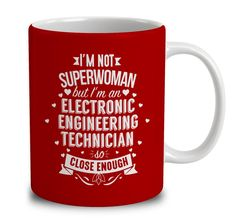 I'm Not Superwoman But I'm An Electronic Engineering Technician
