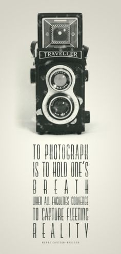 """To photograph is to hold one's breath when all faculties converge to capture fleeting reality"""