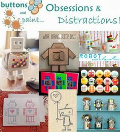 Obsessions & Distractions - Robot Crafts!