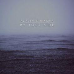Azaleh & Eikona – By Your Side (Single) (2017)