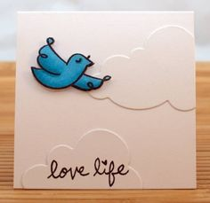 love the layout, use LF birds and life is good sentiment with white cloud punch