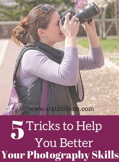 5 Tricks to Help you Better your Photography Skills, Photography Tricks, photography tips, Photography tutorial