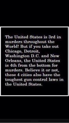 Results of gun control. 4 gun control cities make that much difference in the stats. That also means that if guns were allowed everywhere, we would be the safest nation on the planet. Thats The Way, That Way, Just In Case, Just For You, Gun Rights, Civil Rights, Out Of Touch, Way Of Life, Food For Thought