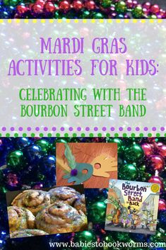"Mardi Gras Activities for Children Celebrate with the Bourbon Street Band Babies to Bookworms offers fun carnival activities for children that can be combined with ""The Bour Mardi Gras Activities, Carnival Activities, Infant Activities, Family Activities, Number Activities, Holiday Activities, Learning Activities, Learning Through Play, Fun Learning"