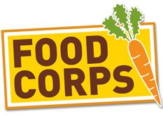 FoodCorps  Teaches kids about what healthy food is and where it comes from Build and tend school gardens Bring high-quality local food into public school cafeterias