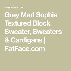 With cardigans,sweaters and knitted hoodies in FatFace's women's knitwear collection, the cold weather won't be an won't be a problem. Fat Face, Cardigans, Sweaters, Sweater Outfits, Knitwear, Clothes For Women, Grey, Birthday, Outerwear Women