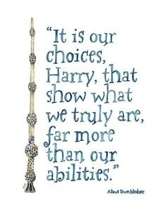 """Harry Potter LARGE Harry Potter Quote - Sizes and up! Print from Watercolor Painting, """"Choices"""", Harry Potter, Albus Dumbledore Quote, JK Rowling Albus Dumbledore, Citation Dumbledore, Severus Snape, Hp Quotes, Book Quotes, Inspirational Quotes, Quotes About Family, Fandom Quotes, Motivational Quotes"""