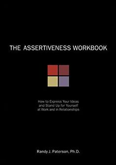 [EBook] The Assertiveness Workbook: How to Express Your Ideas and Stand Up for Yourself at Work and in Relationships (A New Harbinger Self-Help Workbook) Author Randy J. Got Books, Books To Read, Reading Online, Books Online, Online Library, How To Be A Happy Person, Cognitive Therapy, You At Work, Stand Up For Yourself