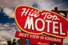 Route 66 Hill Top Motel Neon Sign - Kingman, Arizona.