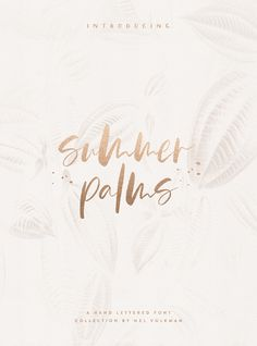 Summer Palms Hand Lettered Brush Script Font by Mel Volkman, Hand Lettered, Sans Serif, Realistic High Res Watercolor Swatches, Ink Splatters, Hand Lettering, Brush Lettering, Script Font, Brush Font, Custom Type, Beautiful Typography, Beautiful Lettering, Beautiful Font, Cursive Script Font, Ethereal Font, Dreamy Font, Brush Script Font, Typography