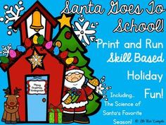Little Miss Kindergarten Lessons from The Little Red Schoolhouse $Santa Goes To School Print And Run Printables! Common Core and TEKS Aligned Language Arts, Math AND The Science Of Santa's Favorite Season!