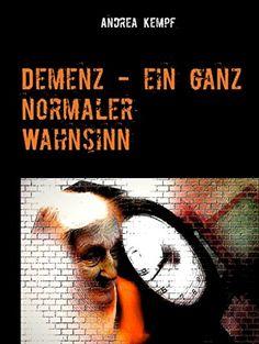 Demenz - ein ganz normaler Wahnsinn: Erzählung von Andrea... https://www.amazon.de/dp/B01MZI3EI4/ref=cm_sw_r_pi_dp_x_7tzbzbBXS6NDY